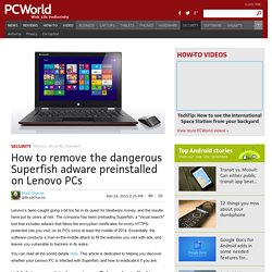 How to remove Superfish malware from Lenovo PCs