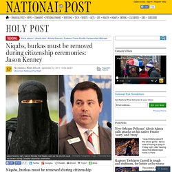 Niqabs, burkas must be removed during citizenship ceremonies: Jason Kenney