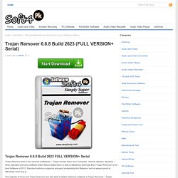 Trojan Remover 6.8.8 Build 2623 (FULL VERSION+ Serial)
