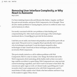 Removing User Interface Complexity, or Why React is Awesome