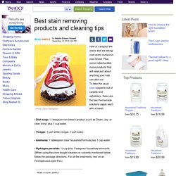 Best stain removing products and cleaning tips