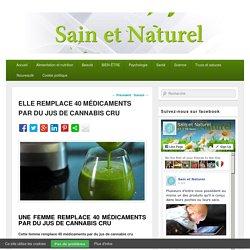 ELLE REMPLACE 40 MÉDICAMENTS PAR DU JUS DE CANNABIS CRU