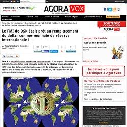 Le FMI de DSK était prêt au remplacement du dollar comme monnaie de réserve internationale!