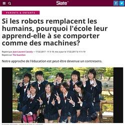 Si les robots remplacent les humains, pourquoi l'école leur apprend-elle à se comporter comme des machines?