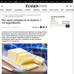 Par quoi remplacer le beurre: 12ingrédients
