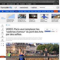 """1'39 11/08/14 Paris veut remplacer les """"cadenas d'amour"""" du pont des Arts par des selfies"""