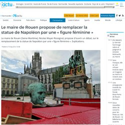 """Le maire de Rouen propose de remplacer la statue de Napoléon par une """"figure féminine"""""""