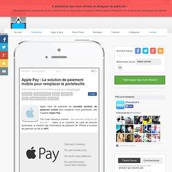 Apple Pay : La solution de paiement mobile pour remplacer le portefeuille