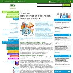 EUFIC - AVRIL 2014 - Remplacer les sucres : raisons, avantages et enjeux.