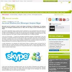Skype va bien remplacer Windows Live Messenger !