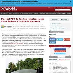 L'actuel PDG de Ford ne remplacera pas Steve Ballmer à la tête de Microsoft