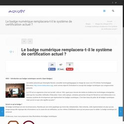 Le badge numérique remplacera-t-il le système de certification actuel ?