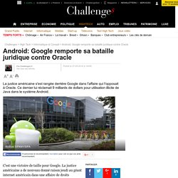 Android: Google remporte sa bataille juridique contre Oracle