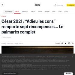 """César 2021 : """"Adieu les cons"""" remporte sept récompenses... Le palmarès complet"""
