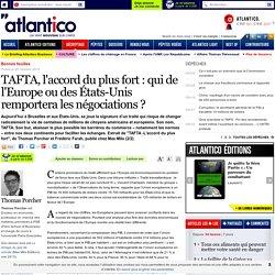 TAFTA, l'accord du plus fort : qui de l'Europe ou des États-Unis remportera les négociations ?