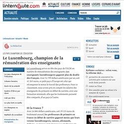 Le Luxembourg, champion de la rémunération des enseignants : Les pays champions de l'éducation