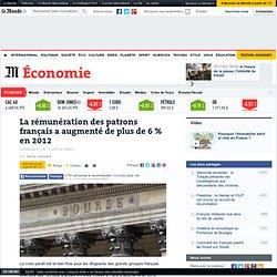 La rémunération des patrons français a augmenté de plus de 6 % en 2012