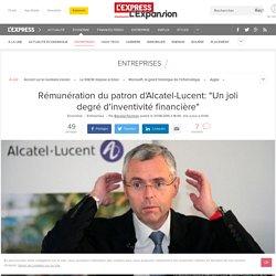 """Rémunération du patron d'Alcatel-Lucent: """"Un joli degré d'inventivité financière"""""""