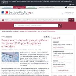 Rémunération -Passage au bulletin de paie simplifié au 1er janvier 2017 pour les grandes entreprises - professionnels