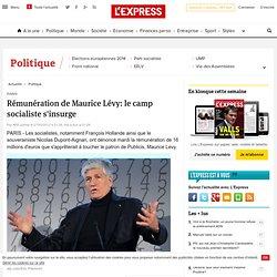Rémunération de Maurice Lévy: le camp socialiste s'insurge