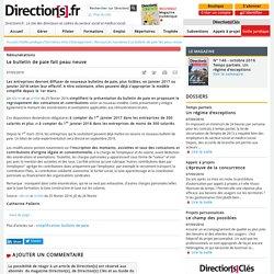 Rémunérations : Le bulletin de paie fait peau neuve - Veille juridique - Directions.fr