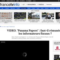 """""""Panama Papers"""" : faut-il rémunérer les informateurs fiscaux ?"""