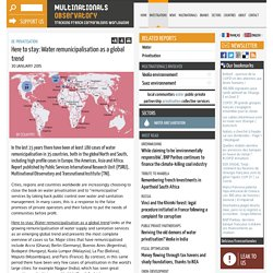 Here to stay: Water remunicipalisation as a global trend - Multinationals Observatory