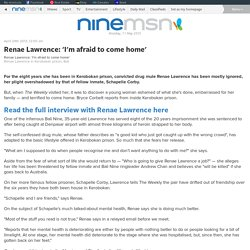Renae Lawrence: 'I'm afraid to come home' - aww