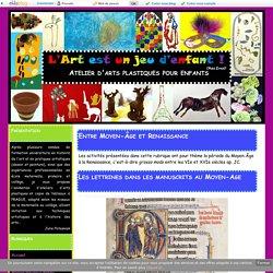Entre Moyen-Âge et Renaissance - Atelier d'arts plastiques pour enfants
