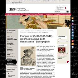 François Ier (1494-1515-1547), un prince fastueux de la Renaissance - Bibliographie