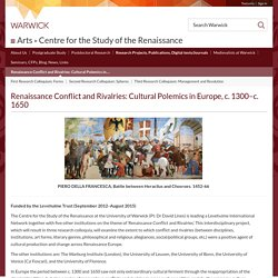 Renaissance Conflict and Rivalries: Cultural Polemics in Europe, c. 1300–c. 1650