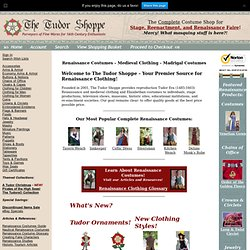 Renaissance Costumes, Medieval Clothing, Madrigal Costumes by The Tudor Shoppe
