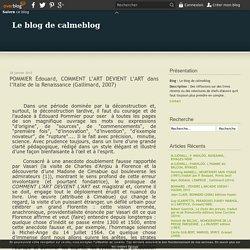POMMIER Édouard, COMMENT L'ART DEVIENT L'ART dans l'Italie de la Renaissance (Gallimard, 2007)