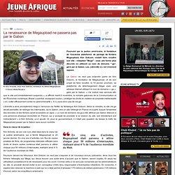 La renaissance de Megaupload ne passera pas par le Gabon