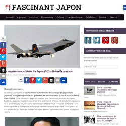 La renaissance militaire du Japon (2/2) - Nouvelle menace