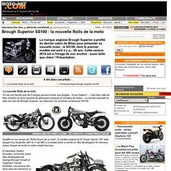 Brough Superior SS100 : la nouvelle Rolls de la moto - Renaissance - Nouveautés 2014
