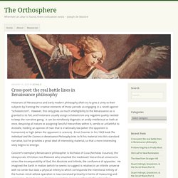 Cross-post: the real battle lines in Renaissance philosophy – The Orthosphere