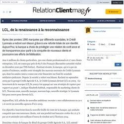 LCL, de la renaissance à la reconnaissance - Zoom sur - BANQUE