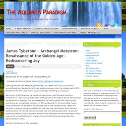 James Tyberonn – Archangel Metatron: Renaissance of the Golden Age – Rediscovering Joy