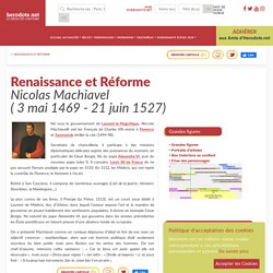 Renaissance et Réforme - Nicolas Machiavel( 3 mai 1469 - 21 juin 1527) - Herodote.net