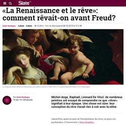 «La Renaissance et le rêve»: comment rêvait-on avant Freud?