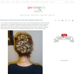 Renaissance Beauty Hair Style, Romantic Feminine Hairstyle Ideas
