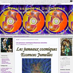 Renaissance et Unification » Les jumeaux cosmiques/Essences Jumelles