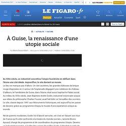 À Guise, la renaissance d'une utopie sociale