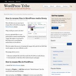 Comment renommer des fichiers dans la bibliothèque de médias WordPress - WordPress Tribe