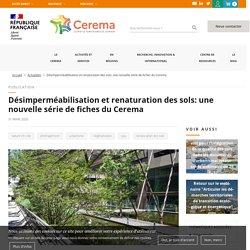 Désimperméabilisation et renaturation des sols: fiches du Cerema