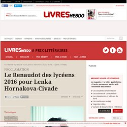 Le Renaudot des lycéens 2016 pour Lenka Hornakova-Civade