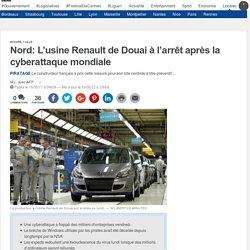 Nord: L'usine Renault de Douai à l'arrêt après la cyberattaque mondiale