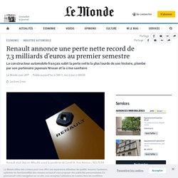 Renault annonce une perte nette record de 7,3milliards d'euros au premier semestre