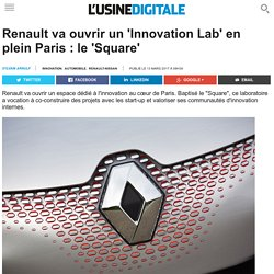 Renault va ouvrir un 'Innovation Lab' en plein Paris : le 'Square'